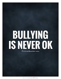 Quotes About Bullying Bullying Is Never Ok Picture Quotes 17