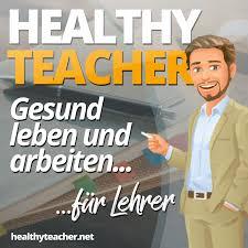 Lehrer-Selbstcoaching und gesundes Selbstmanagement für Lehrer im Stress mit dem Healthy Teacher Podcast!