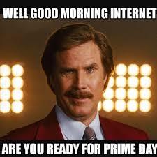 amazon prime day meme. Delighful Amazon Primeday Amazon Instagram Ron RonBurgundy Epic Summer Monday Intended Amazon Prime Day Meme