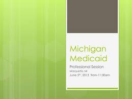 Ppt Michigan Medicaid Powerpoint Presentation Id 6587899