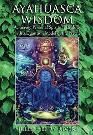 Ayahuasca Wisdom: Achieving Personal ...