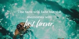 Visual Statements The Tans Will Fade But The Memories Will Last