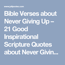 Bible Quotes About Not Giving Up Enchanting Bible Verses About Never Giving Up 48 Good Inspirational Scripture