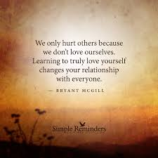 Learn How To Love Yourself Quotes Best of Learn To Truly Love Yourself By Bryant McGill