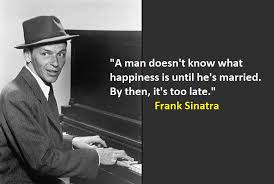 40 Significant Frank Sinatra Quotes On Frank Sinatra's 401st Classy Sinatra Quotes