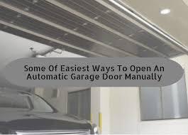 how to open your automatic garage door during a power outage metro garage services