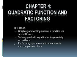 chapter 4 quadratic function and factoring