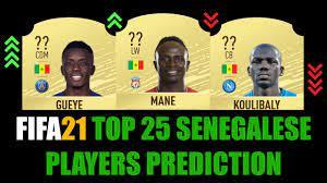 FIFA 21 | TOP 25 SENEGALESE PLAYERS RATING PREDICTION | W/MANÉ, KOULIBALY,  GUEYE, SANÉ, NIANG... - YouTube
