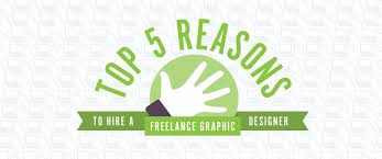 Freelance Sign Designer Top 5 Reasons To Hire A Freelance Graphic Designer A