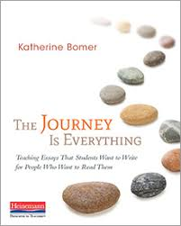 katherine bomer  the journey is everything writing amp teaching to  publications