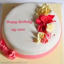 Roses Happy Birthday Cake For My Sister Happy Birthday Birthday