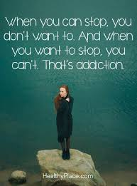 Quotes On Addiction Addiction Recovery Healthyplace