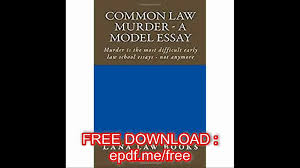 Common Law Essay Common Law Murder A Model Essay Murder Is The Most Difficult Early