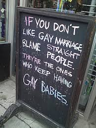 funny gay marriage signs and memes blame for gay marriage