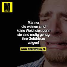 Männer Die Weinen Sind Keine Made My Day