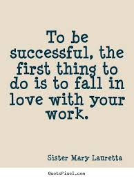 Inspirational Quotes About Work Quotes About Work Success Coaching