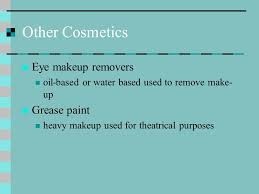 37 other cosmetics eye makeup removers oil based or water based used to remove make up grease paint heavy makeup used for theatrical purposes