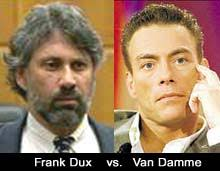 """... before a fight."""" Did Frank Dux sue Jean-Claude Van Damme over a script titled The Kumite? Imagem Dux battled Jean-Claude Van Damme in court in 1998. - dxvsvand"""