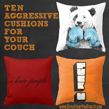 cool couch cushions. Plain Couch TEN AGGRESSIVE CUSHIONS FOR YOUR COUCH FUNNY HOME ACCESSORY IDEAS For Cool Couch Cushions Style It Like You Stole