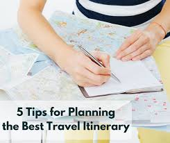 what is a travel itinerary 5 tips for planning the best travel itinerary clarion lake