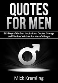 Encouraging Quotes For Men Custom Quotes For Men 48 Days Of The Best Inspirational Quotes Sayings
