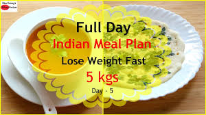 Food Chart To Reduce Weight Indian How To Lose Weight Fast 5kgs In 7 Days Full Day Indian Diet Plan Meal Plan For Weight Loss Day 5