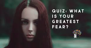 What Is Your Greatest Fear This Personality Quiz Will Determine Your Greatest Fear Psych24Go 22