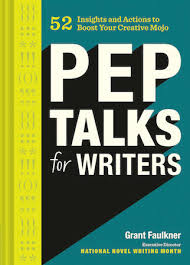 book cover of pep talks for writers by grant faulkner le in white chronicle books tbd we