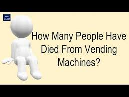 Vending Machine Death Statistics Impressive How Many People Have Died From Vending Machines YouTube