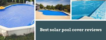 automatic pool covers for odd shaped pools. How To Pick The Best Solar Pool Cover For You Automatic Covers Odd Shaped Pools