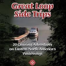 Great Loop Charts Great Loop Side Trips 20 Cruising Adventures On Eastern North Americas Waterways