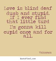 Dumb Inspirational Quotes Best Quotes About Deaf And Dumb 48 Quotes