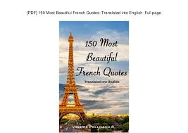 French Quotes Fascinating PDF] 48 Most Beautiful French Quotes Translated Into English Full