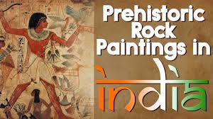 prehistoric cave paintings in india paleolithic mesolithic chalcolithic paintings in india