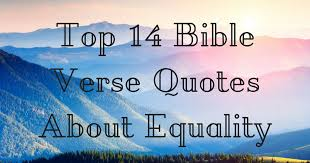 Top 40 Bible Verse Quotes About Equality ChristianQuotes Beauteous Bible Verse Quotes