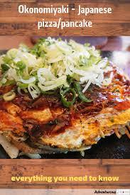 Top with okonomiyaki sauce, mayonnaise, green onion slices, beni shoga, katsuobushi and, aonri. Okonomiyaki Japan S Famous Pizza Pancake Adventurous Japan Food Guide Travel Food Foodie Travel