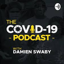 THE COVID-19 PODCAST with DAMIEN SWABY