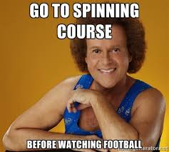 go to spinning course before watching football - Gay Richard ... via Relatably.com