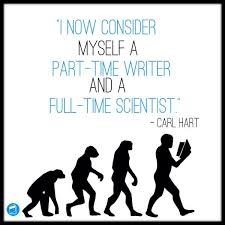 i now consider myself a part time writer and a full time scientist i now consider myself a part time writer and a full time scientist
