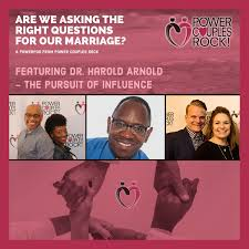 ️🎧 Dr. Harold Arnold: Are We Asking The Right Questions For Our Marriage?  - Power Couples Rock - Podcast