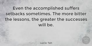 Tan Quotes Classy Lucio Tan Even The Accomplished Suffers Setbacks Sometimes The