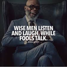 Motivational Quotes For Men Stunning Inspirational Positive Quotes Wise Men Listen And Laugh