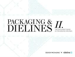 Structural Packaging Design Your Own Boxes And 3d Forms Pdf Packaging Dielines Ii The Designers Book Of Packaging