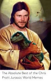 The official instagram for #jurassicworld ocul.us/jwa. The Absolute Best Of The Chris Pratt Jurassic World Memes Chris Pratt Meme On Me Me
