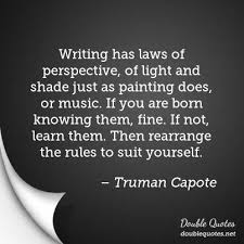 Suit Yourself Quotes Best of Writing Has Laws Of Perspective Of Light And Shade Just As Painting