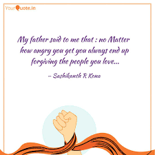 Angry Quotes Enchanting My Father Said To Me That Quotes Writings By Sashikanth R