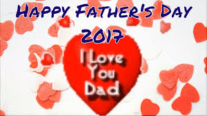 happy father s day 2017 i love u dad wishes greeting sms gif e card images wallpapers whatsapp video
