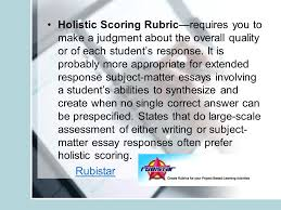 essay assessment tasks ppt video online  holistic scoring rubric requires you to make a judgment about the overall quality or of