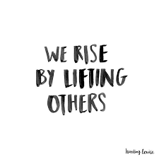 Words Quotes Inspiration We Rise By Lifting Others Robert Ingersoll♡➳ Pinterest