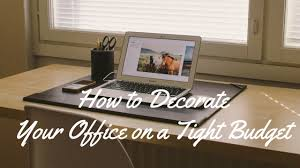 decorate your office. how to decorate office your on a tight budget